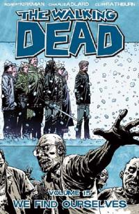 The Walking Dead Vol 15: We Find Ourselves