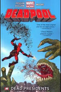 Deadpool Now Vol 1: Dead Presidents