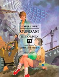 Mobile Suit Gundam Origin Vol 6: To War