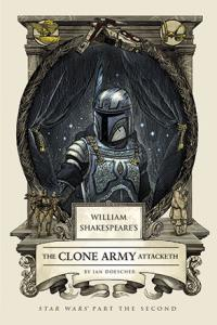 William Shakespeare's The Clone Army Attacketh