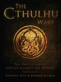 The Cthulhu Wars: The United States' Battles Against the Mythos