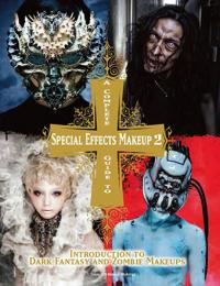 A Complete Guide to Special Effects Makeup Vol 2