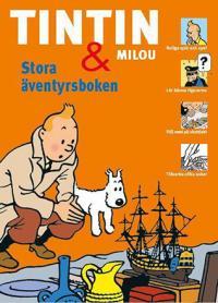 Tintin och Milou. Stora äventyrsboken