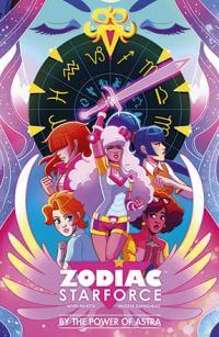 Zodiac Starforce Vol 1: By the Power of Astra
