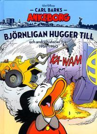 Carl Barks Ankeborg - bok 10; Björnligan hugger till