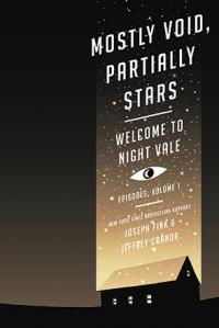 Welcome to Night Vale - Mostly Void, Partially Stars