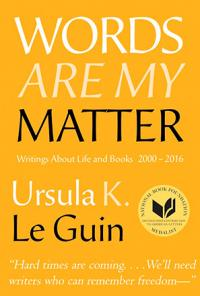 Words are My Matter: Writing About Life and Books, 2000-2016