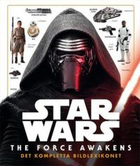 Star Wars: The Force Awakens: Det kompletta bildlexikonet