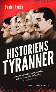 Historiens tyranner: Om diktatorer, despoter & auktoritära härskare