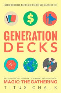 Generation Decks: Unoffical Story of Magic the Gathering