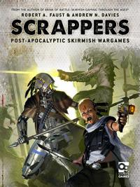 Scrappers: Post-Apocalyptic Skirmish Wargames