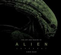 The Art and Making of Alien Covenant