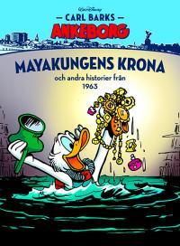 Carl Barks Ankeborg - bok 15: Mayakungens krona