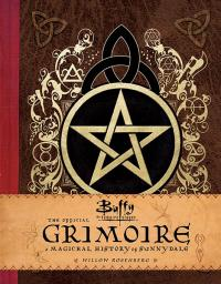 The Official Grimoire: A Magickal History of Sunnydale