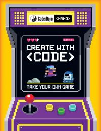 Create with Code: Make Your Own Game