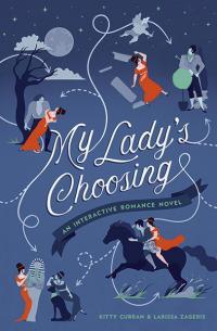 My Lady's Choosing, An Interactive Romance Novel