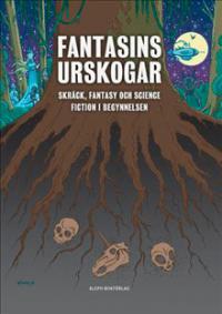 Fantasins urskogar: Skräck, fantasy och science fiction i beg...