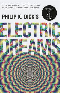 Philip K. Electric Dreams: Volume 1