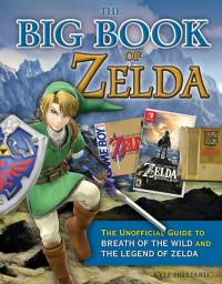 The Big Book of Zelda: The Unoffical Guide