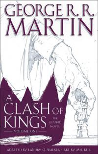 A Clash of Kings: The Graphic Novel Volume One