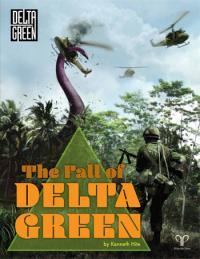 Delta Green - The Fall of Delta Green