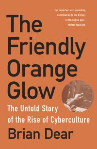 The Friendly Orange Glow: The Untold Story of the PLATO System