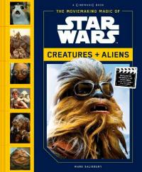 The Moviemaking Magic of Star Wars: Creatures & Aliens