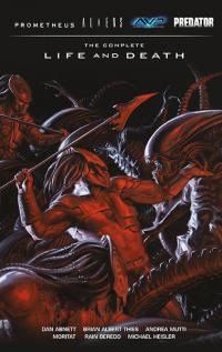 Aliens Predator Prometheus: Life and Death