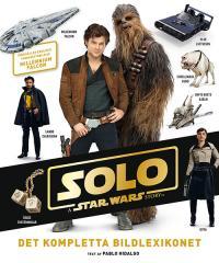 Solo: a Star Wars story: Det kompletta bildlexikonet