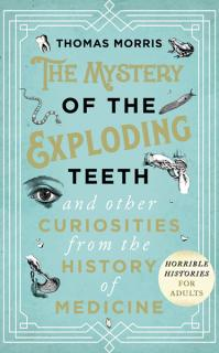 The Mystery of the Exploding Teeth
