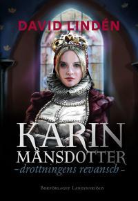 Karin Månsdotter. Drottningens revansch