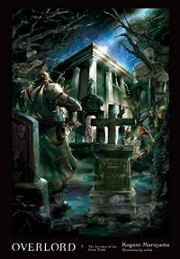 Overlord Light Novel Vol 7: The Invaders of the Great Tomb