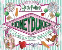 Harry Potter Honeydukes: A Scratch & Sniff Adventure