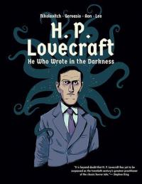 H P Lovecraft: He Who Wrote in the Darkness