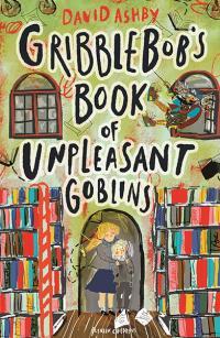 Gribblebob's Book of Unpleasant Goblins