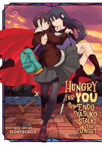 Hungry for You: Endo Yasuko Stalks the Night Vol 2