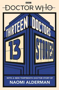 Doctor Who: 13 Doctors, 13 Stories