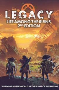 Legacy - Life Among the Ruins Core Rulebook