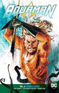 Aquaman Vol 6: Kingslayer