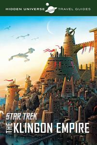 Hidden Universe Travel Guide: Star Trek: The Klingon Empire