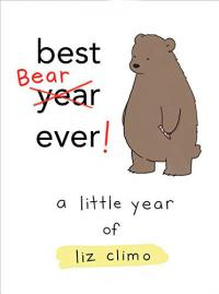 Best Bear Ever! A Little Year of Liz Climo