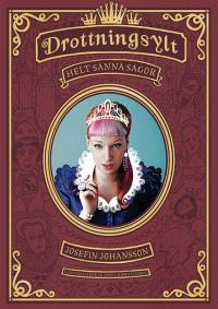 Drottningsylt: nästan helt sanna sagor