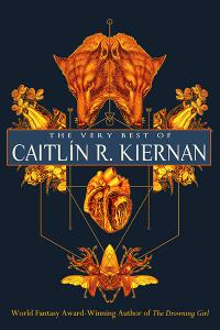 The Very Best of Caitlin R Kiernan