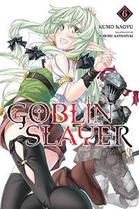 Goblin Slayer Light Novel 6