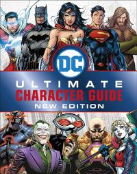 DC Comics: The Ultimate Character Guide New Edition
