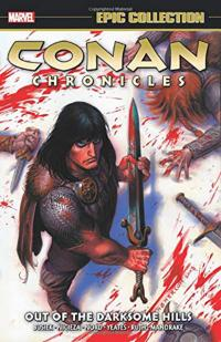 Conan Chronicles Epic Collection Vol 1: Out of the Darksome Hills