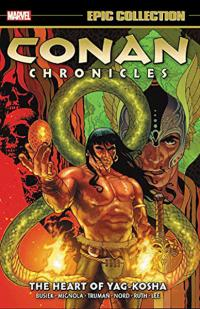 Conan Chronicles Epic Collection Vol 2: The Heart of Yag-Kosha