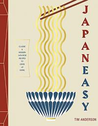 Japaneasy: Classic & Modern Japanese Recipes to Cook at Home