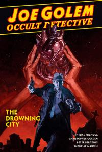 Joe Golem Occult Detective: The Drowning City
