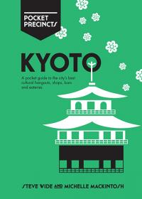 Kyoto Pocket Precincts: A Pocket Guide